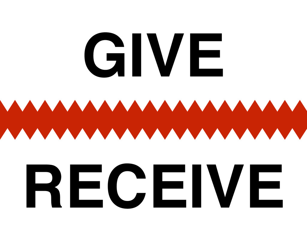 RECEIVE GIVE