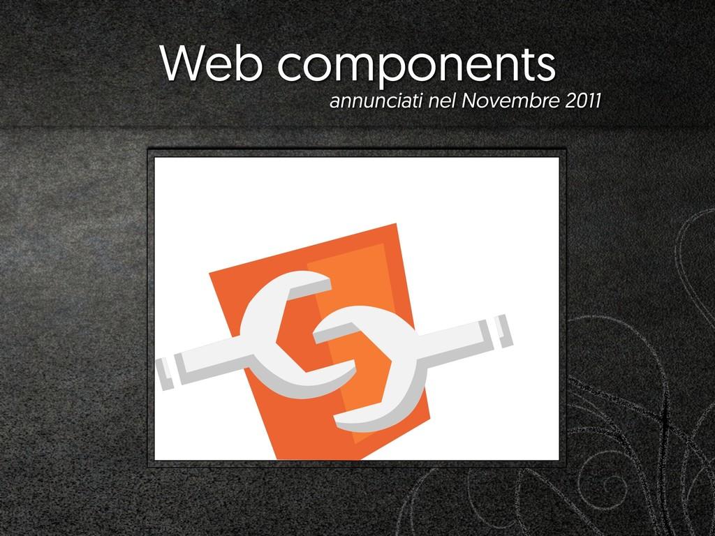Web components annunciati nel Novembre 2011