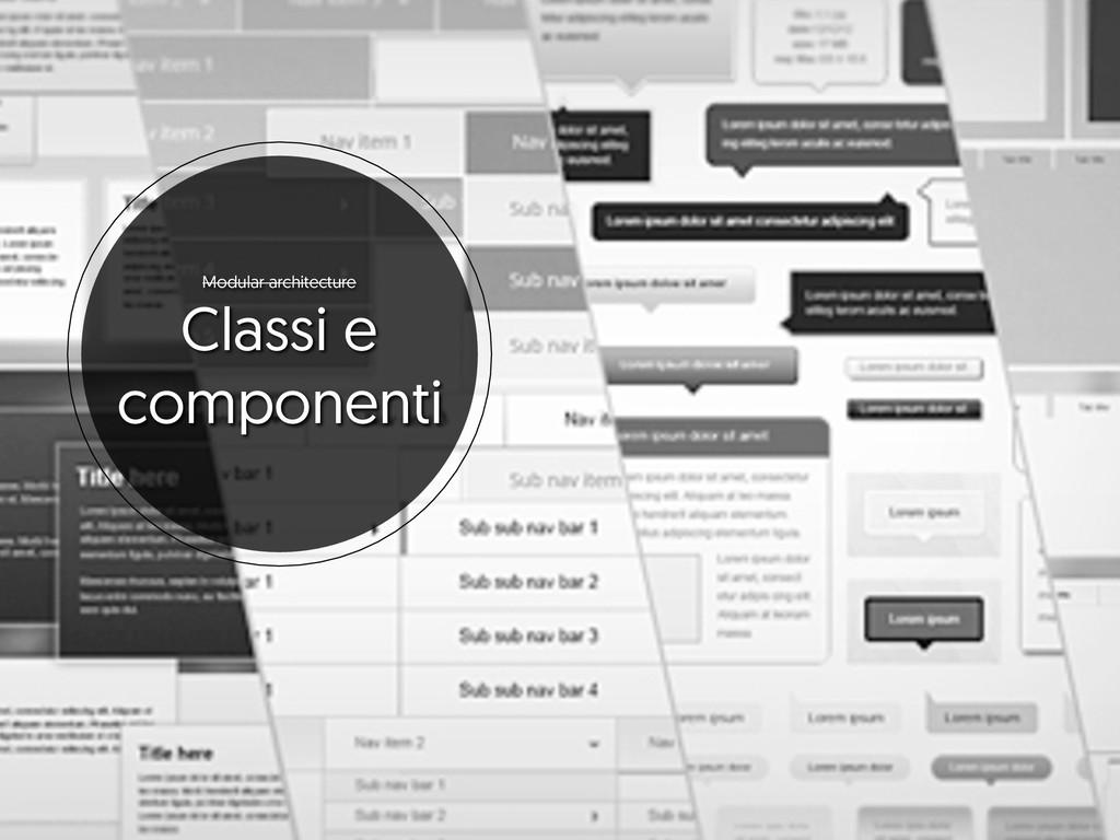 Modular architecture Classi e componenti