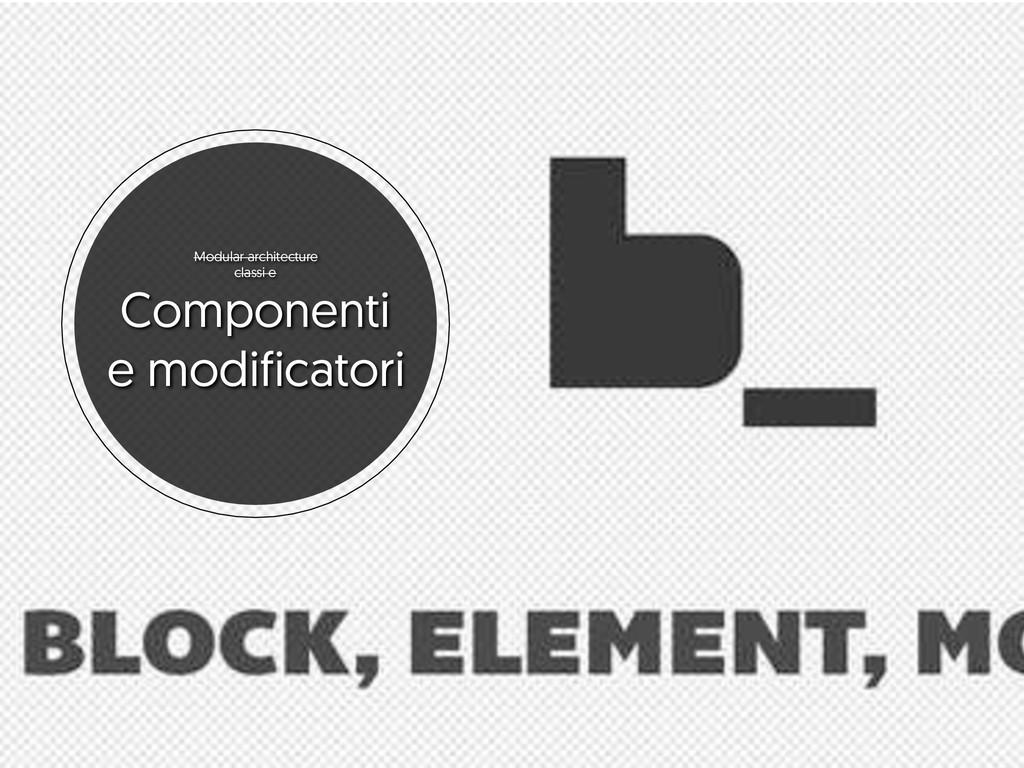 Modular architecture classi e Componenti e modi...