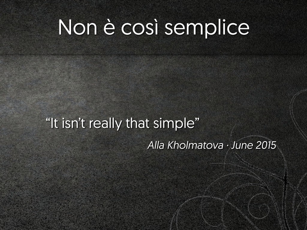 "Non è così semplice ""It isn't really that simpl..."