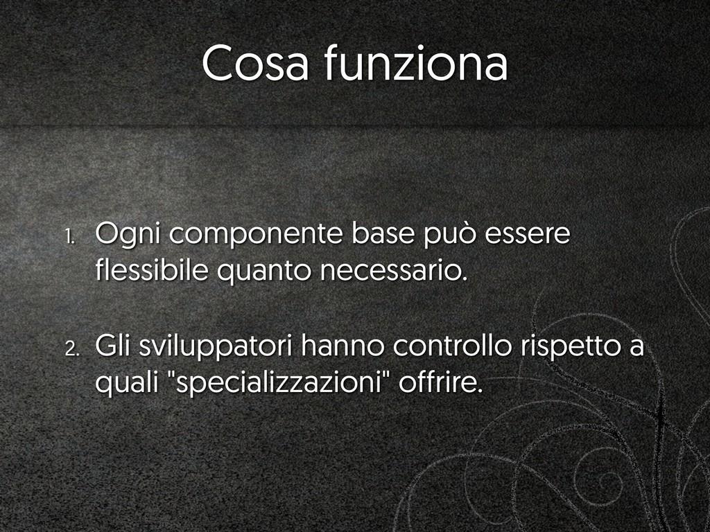 1. Ogni componente base può essere flessibile q...