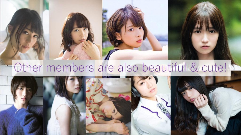 Other members are also beautiful & cute!