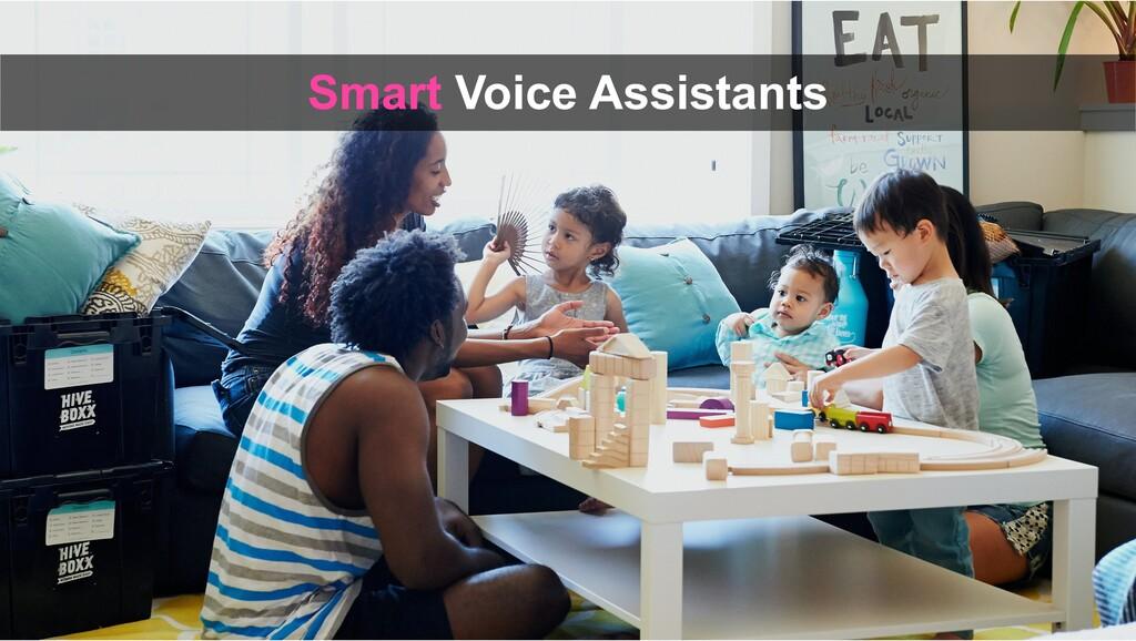Smart Voice Assistants