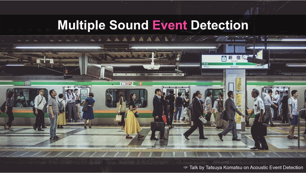 Multiple Sound Event Detection ' Talk by Tatsuy...