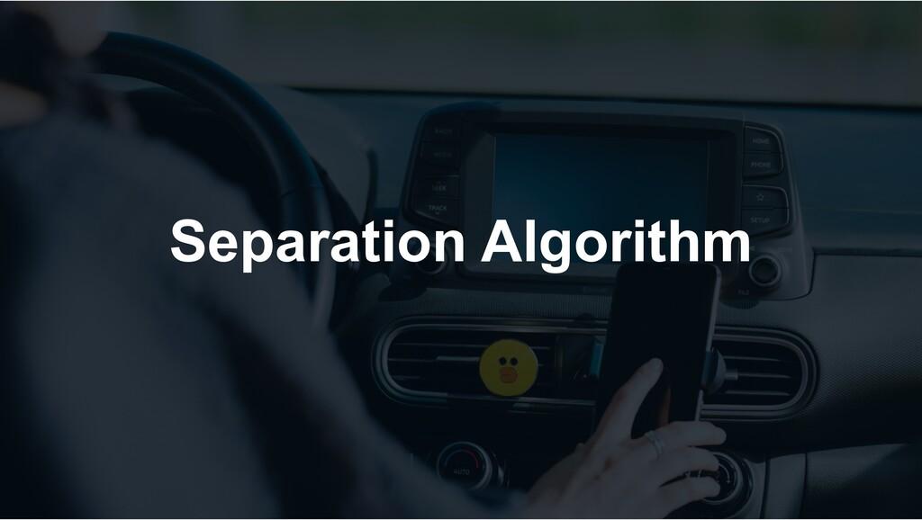 Separation Algorithm
