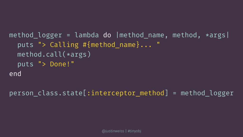method_logger = lambda do |method_name, method,...