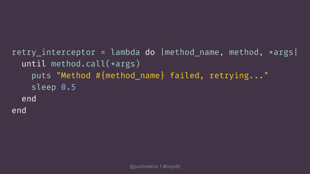 retry_interceptor = lambda do |method_name, met...