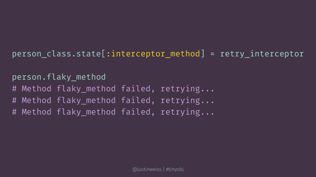 person_class.state[:interceptor_method] = retry...