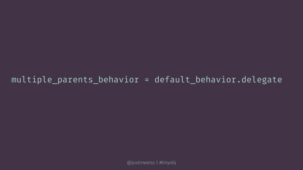 multiple_parents_behavior = default_behavior.de...