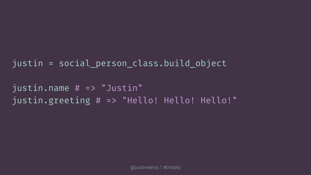 justin = social_person_class.build_object justi...