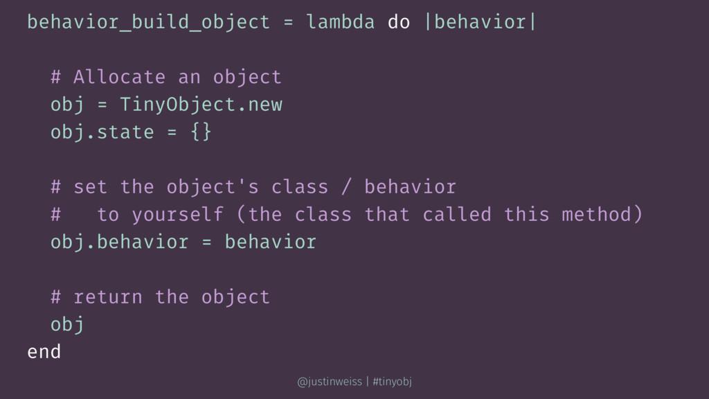 behavior_build_object = lambda do |behavior| # ...
