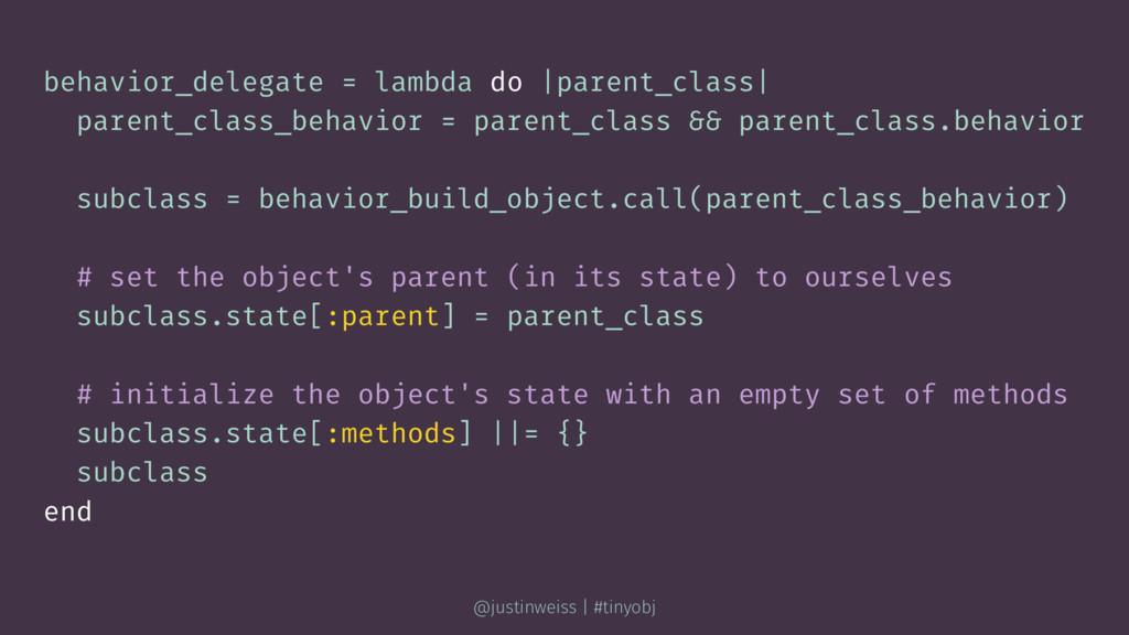 behavior_delegate = lambda do |parent_class| pa...