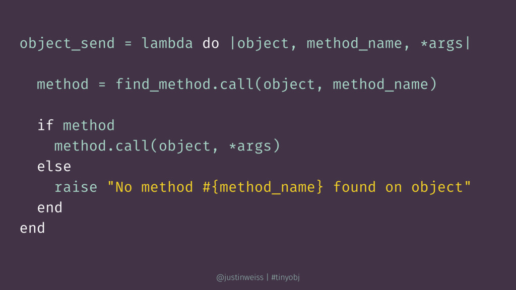 object_send = lambda do |object, method_name, *...