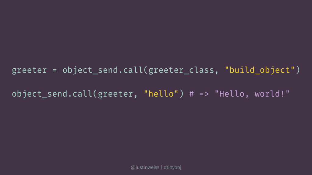"greeter = object_send.call(greeter_class, ""buil..."