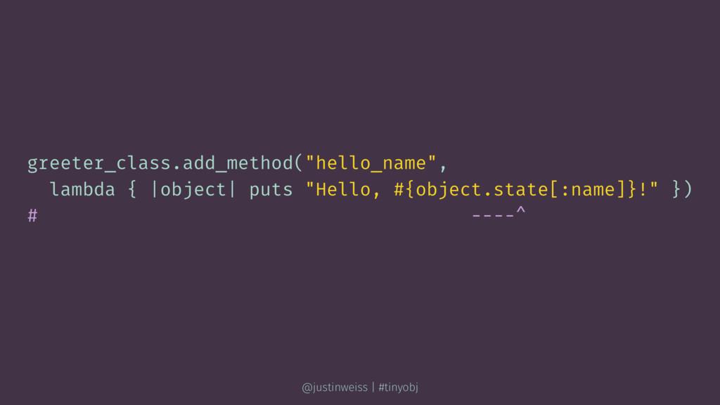 "greeter_class.add_method(""hello_name"", lambda {..."