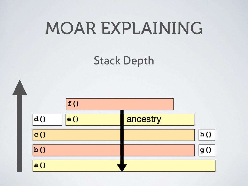 MOAR EXPLAINING Stack Depth