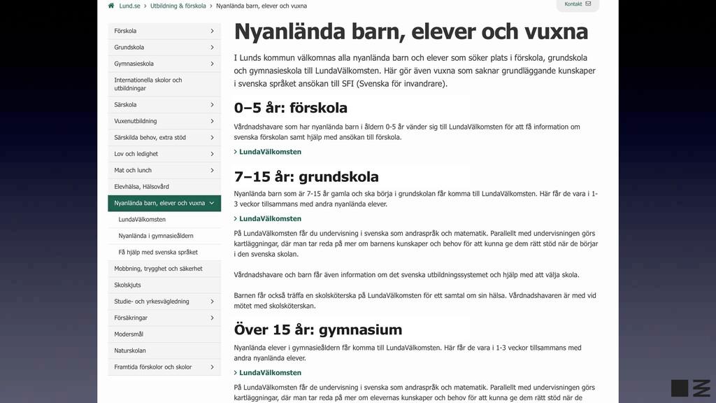 0–5 år: förskola 7–15 år: grundskola Över 15 år...