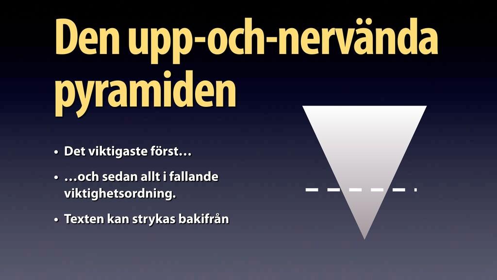 Den upp-och-nervända pyramiden • Det viktigaste...