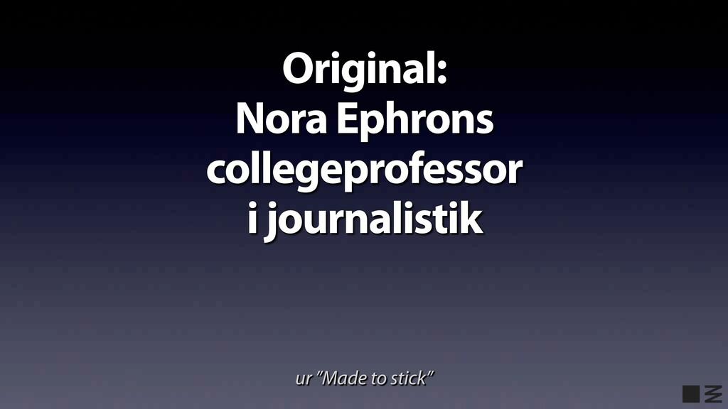 Original: Nora Ephrons collegeprofessor i journ...