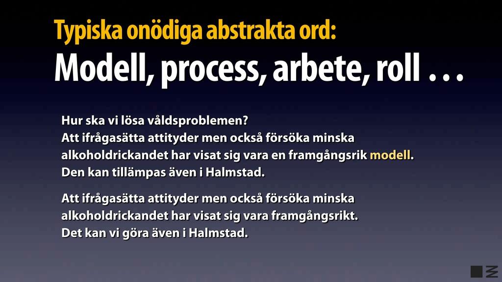 Typiska onödiga abstrakta ord: Modell, process,...