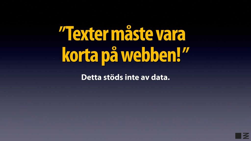 """Texter måste vara korta på webben!"""" Detta stöds..."""