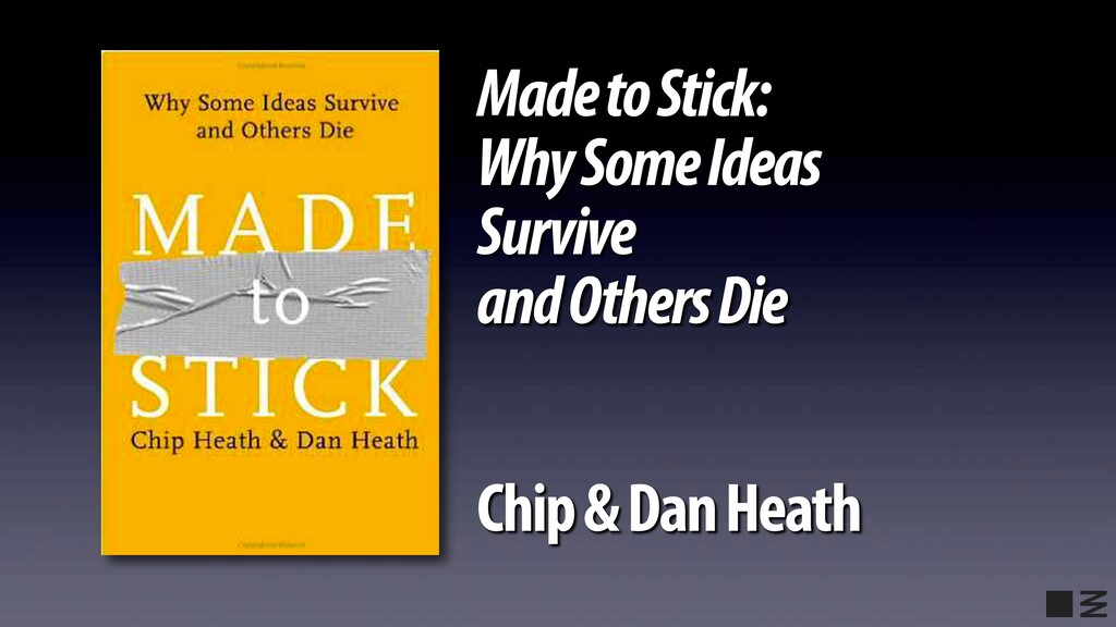 Made to Stick: Why Some Ideas Survive and Other...