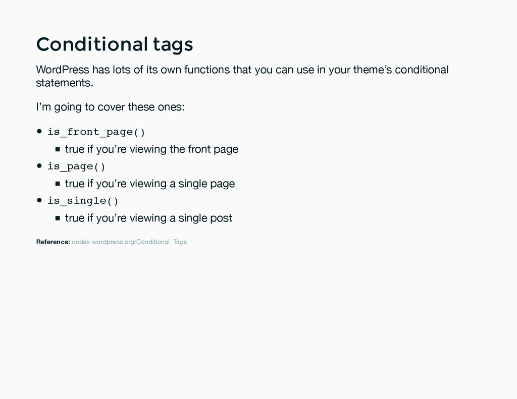 Conditional tags Conditional tags WordPress has...