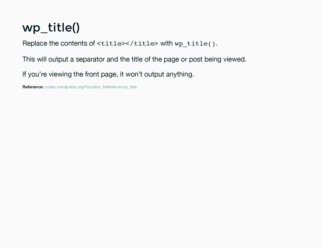 wp_title() wp_title() Replace the contents of <...