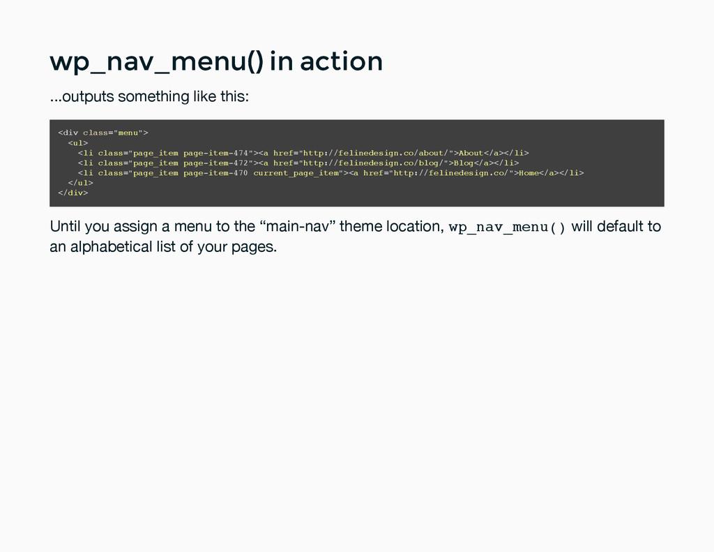 wp_nav_menu() in action wp_nav_menu() in action...