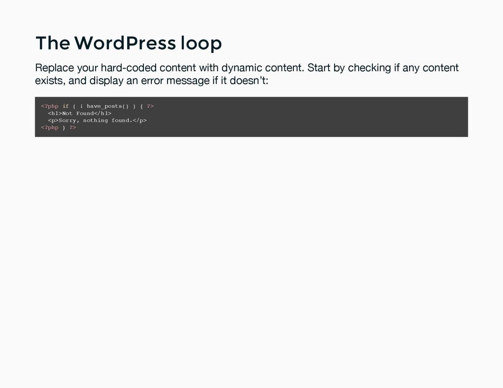 The WordPress loop The WordPress loop Replace y...