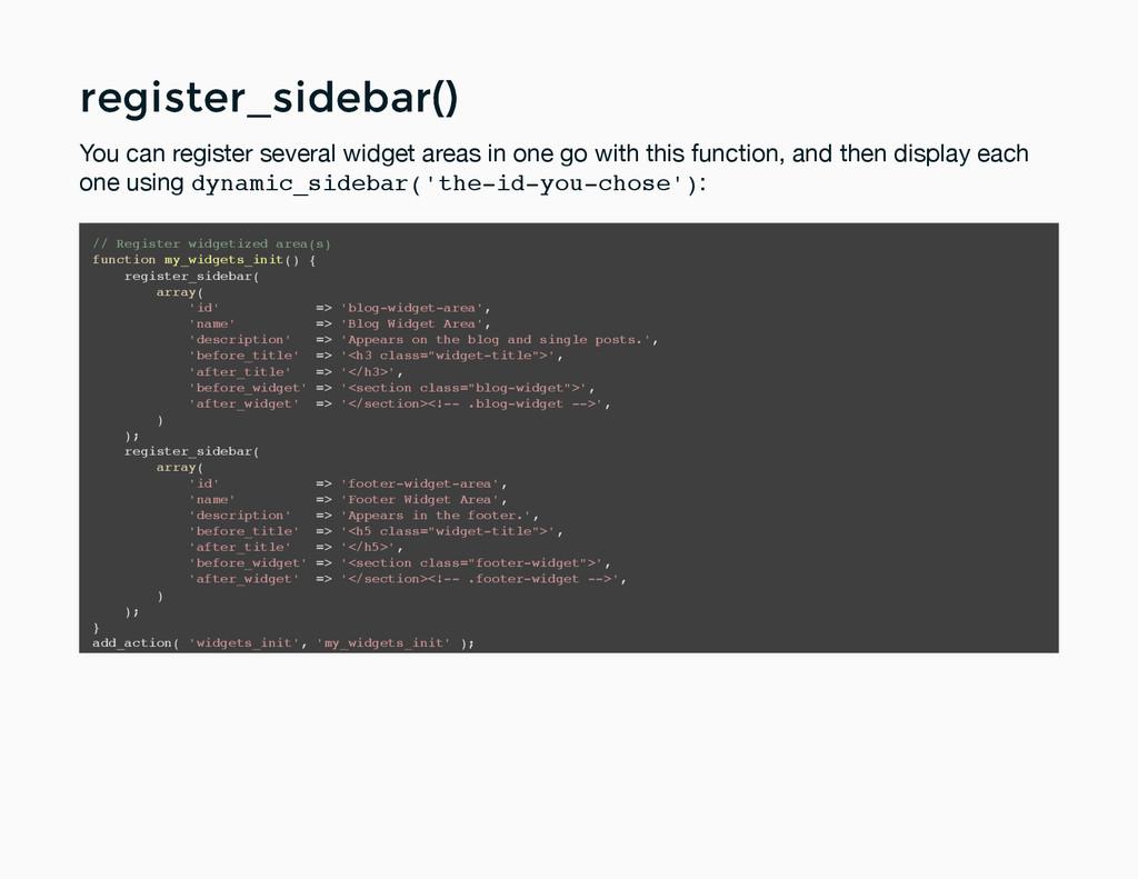 register_sidebar() register_sidebar() You can r...