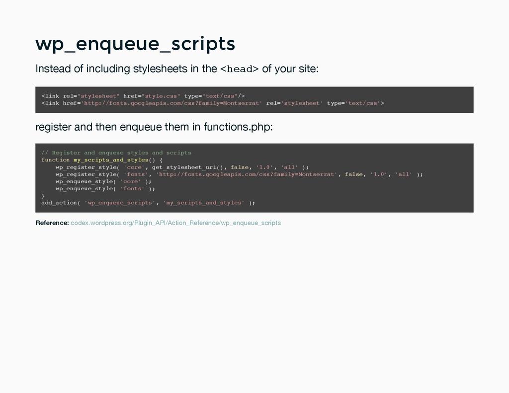 wp_enqueue_scripts wp_enqueue_scripts Instead o...