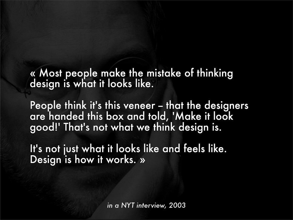 « Most people make the mistake of thinking desi...