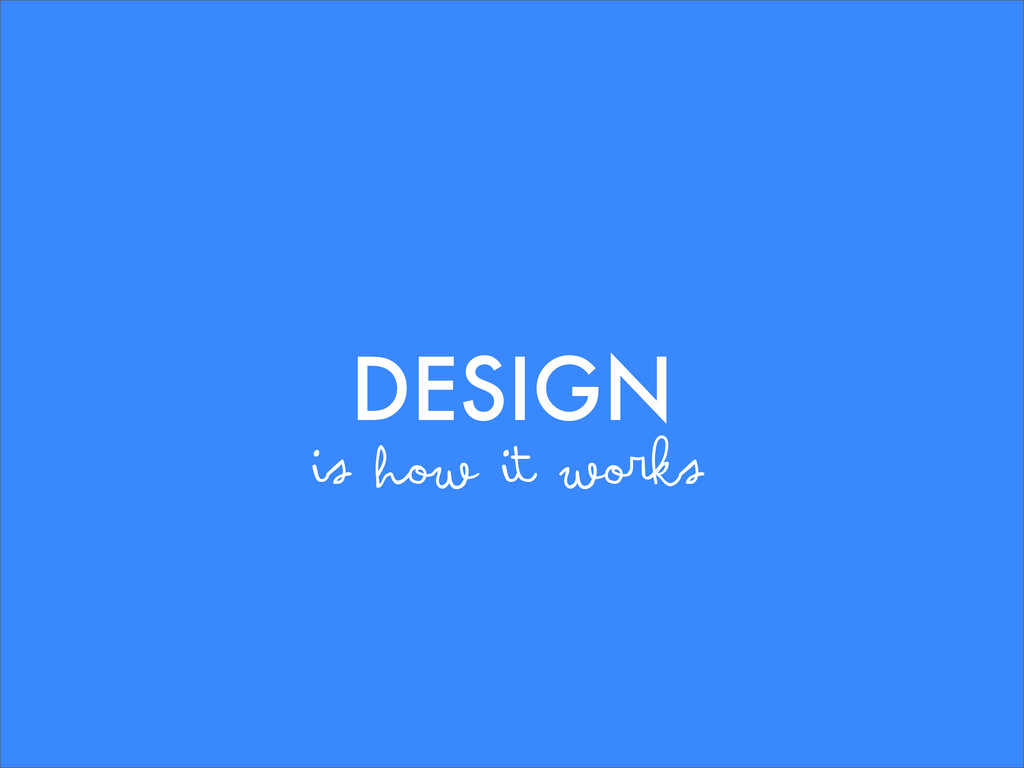 is how it works DESIGN