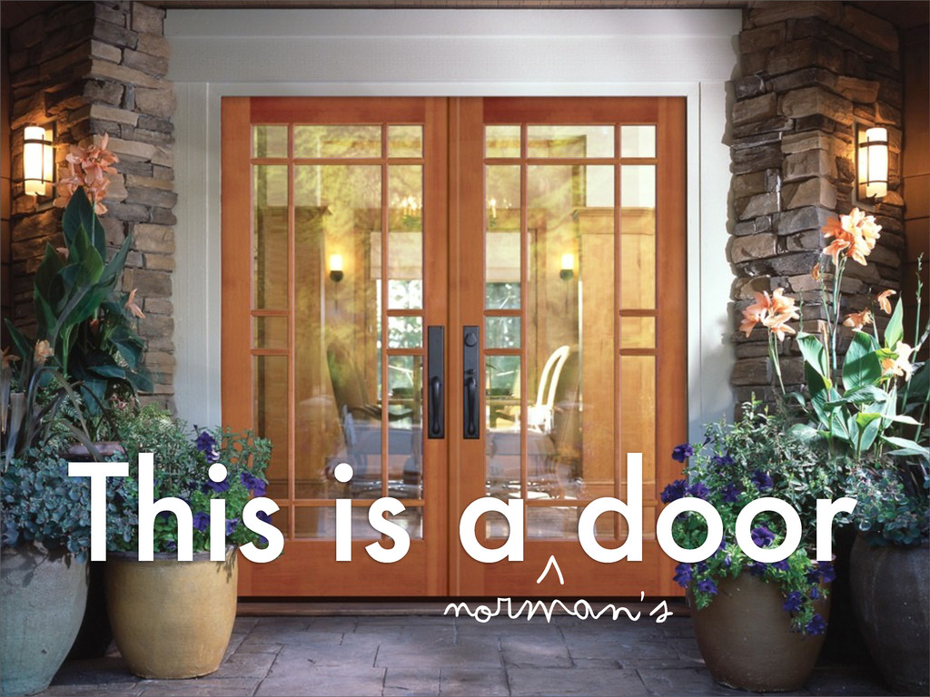 This is a door Norman's <