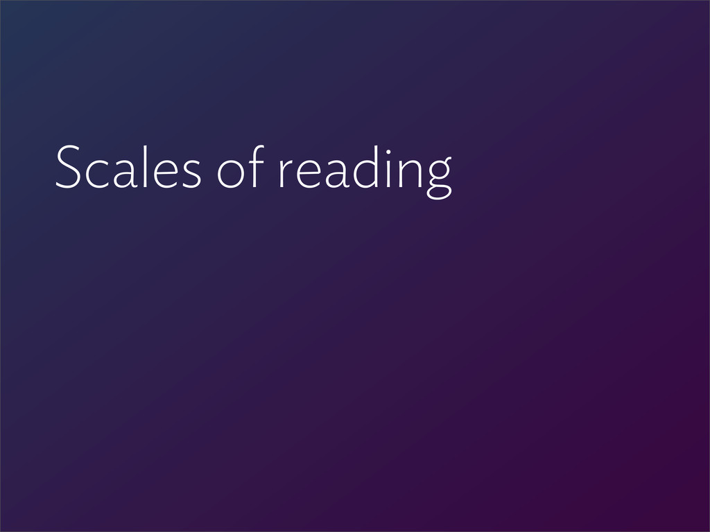 Scales of reading
