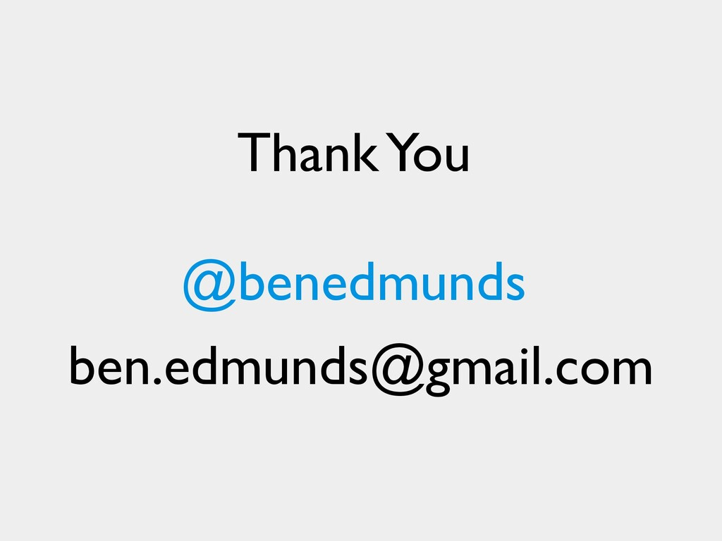 Thank You @benedmunds ben.edmunds@gmail.com