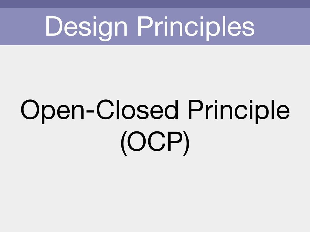 Design Principles Open-Closed Principle  (OCP)