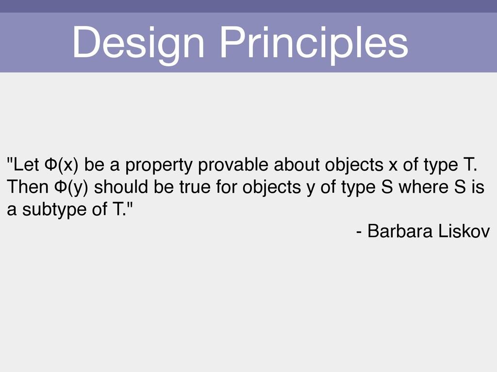 "Design Principles  ""Let Φ(x) be a property pro..."