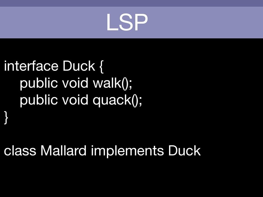 LSP interface Duck {  public void walk();  publ...
