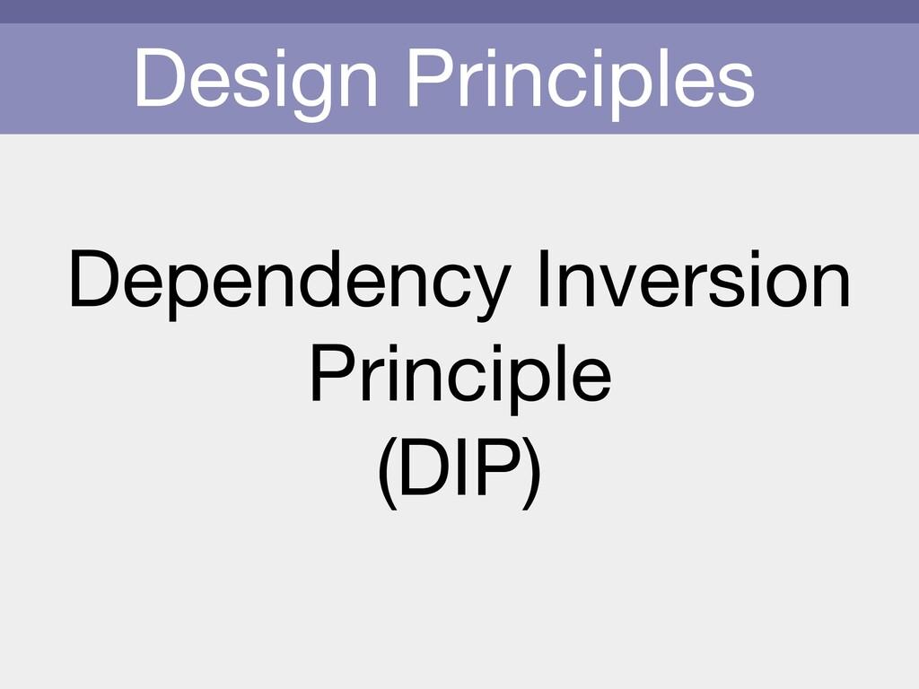Design Principles Dependency Inversion  Princip...