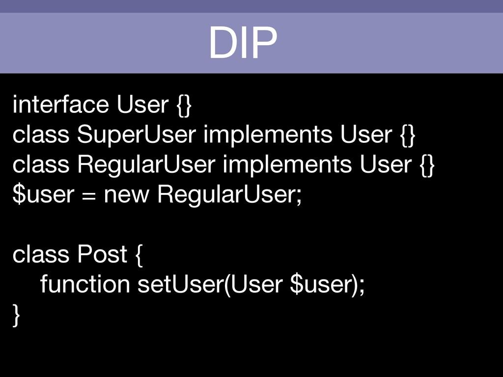 DIP interface User {}  class SuperUser implemen...