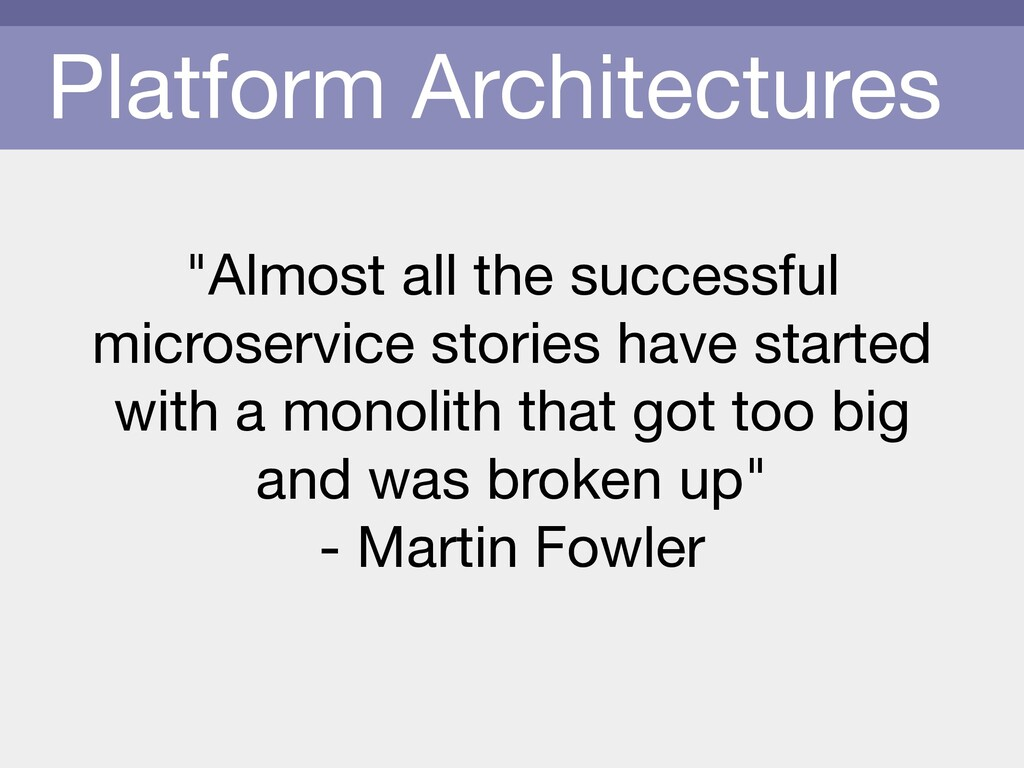 """Platform Architectures """"Almost all the successf..."""