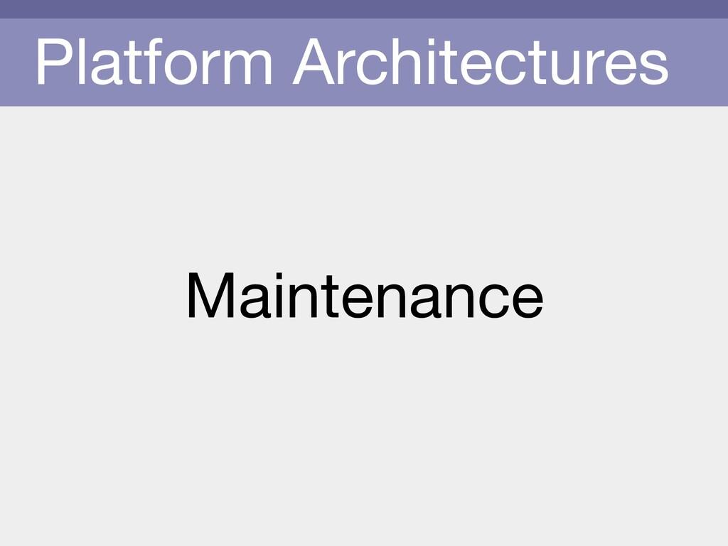 Platform Architectures Maintenance