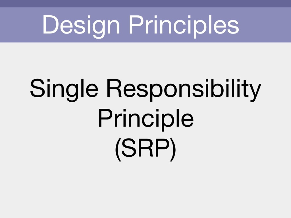 Design Principles Single Responsibility   Princ...