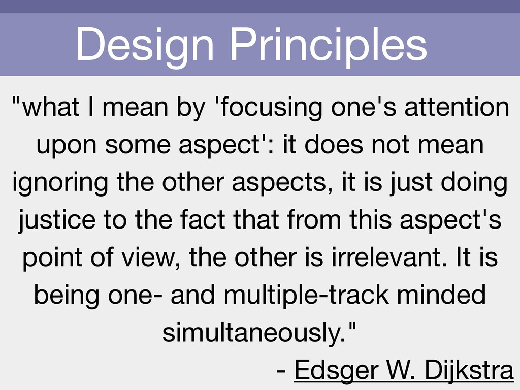 """Design Principles """"what I mean by 'focusing one..."""