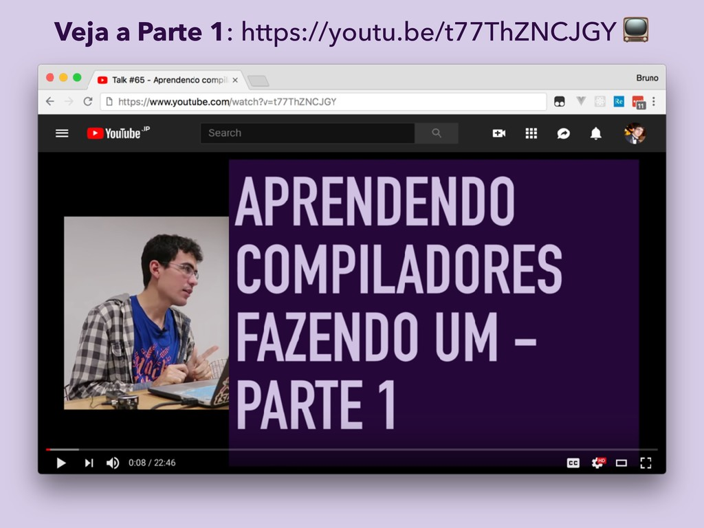 Veja a Parte 1: https://youtu.be/t77ThZNCJGY