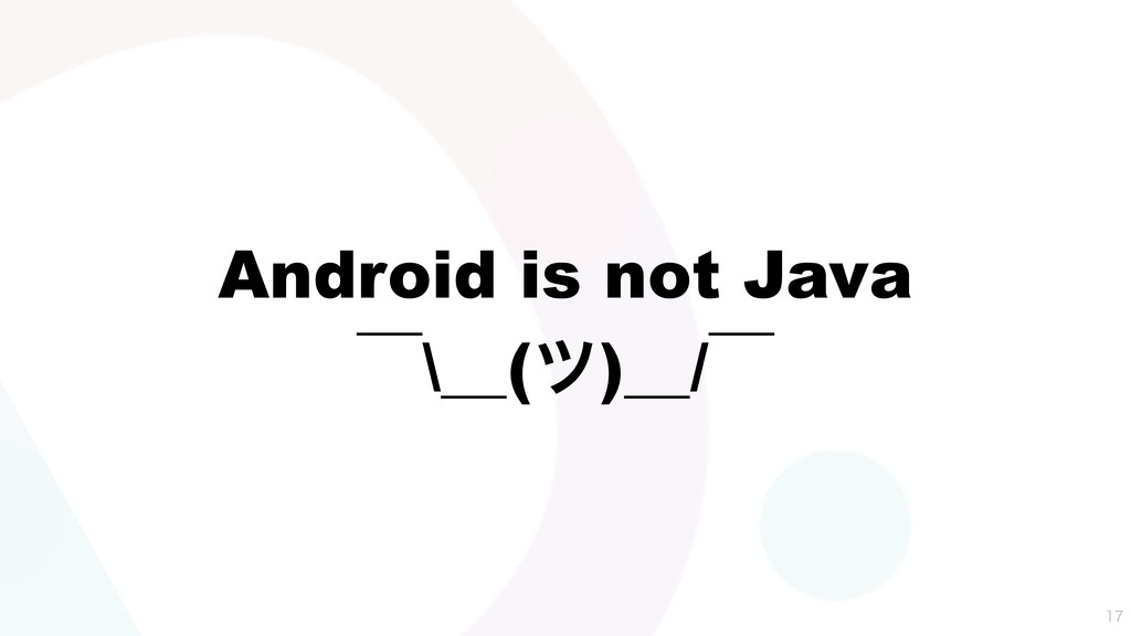 Android is not Java ʉ\ʊ(π)ʊ/ʉ