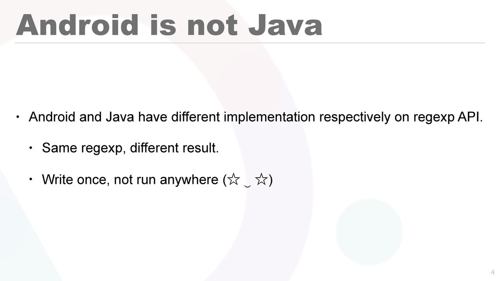 Android is not Java • Android and Java have dif...